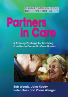 Partners in Care : A Training Package for Involving Families in Dementia Care Homes, DVD video Book