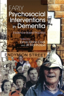 Early Psychosocial Interventions in Dementia : Evidence-Based Practice, Paperback / softback Book