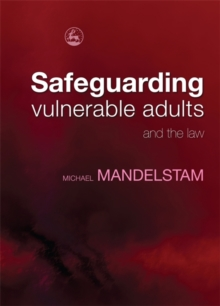 Safeguarding Vulnerable Adults and the Law, Paperback Book
