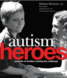 Autism Heroes : Portraits of Families Meeting the Challenge, Hardback Book