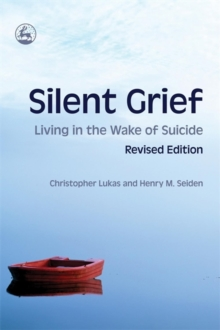 Silent Grief : Living in the Wake of Suicide, Paperback / softback Book