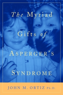 The Myriad Gifts of Asperger's Syndrome, Paperback / softback Book