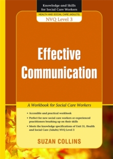 Effective Communication : A Workbook for Social Care Workers, Paperback / softback Book