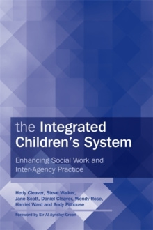 The Integrated Children's System : Enhancing Social Work and Inter-Agency Practice, Paperback / softback Book