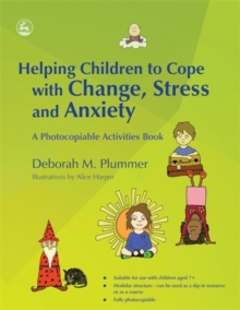 Helping Children to Cope with Change, Stress and Anxiety : A Photocopiable Activities Book, Paperback Book