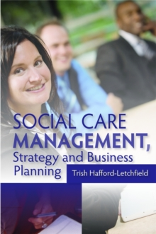 Social Care Management, Strategy and Business Planning, Paperback / softback Book