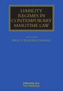 Liability Regimes in Contemporary Maritime Law, Hardback Book