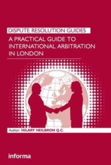 A Practical Guide to International Arbitration in London, Hardback Book