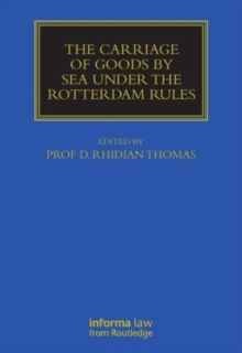 The Carriage Of Goods By Sea Under The Rotterdam Rules, Hardback Book