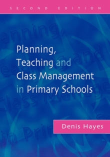 Planning, Teaching and Class Management in Primary Schools, Paperback Book