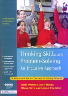 Thinking Skills and Problem-Solving - An Inclusive Approach : A Practical Guide for Teachers in Primary Schools, Paperback Book