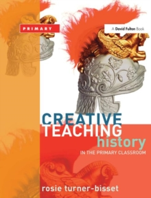 Creative Teaching: History in the Primary Classroom, Paperback / softback Book