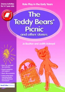 The Teddy Bears' Picnic and Other Stories : Role Play in the Early Years Drama Activities for 3-7 Year-Olds, Paperback Book