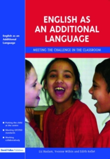 English as an Additional Language : Meeting the Challenge in the Classroom, Paperback Book
