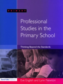Professional Studies in the Primary School : Thinking Beyond the Standards, Paperback / softback Book