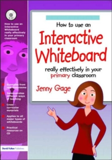 How to Use an Interactive Whiteboard Really Effectively in Your Primary Classroom : Primary, Paperback Book
