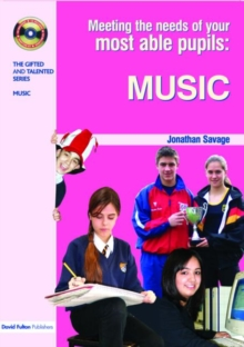 Meeting the Needs of Your Most Able Pupils in Music, Paperback / softback Book