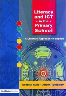 Literacy and ICT in the Primary School : A Creative Approach to English, Paperback / softback Book