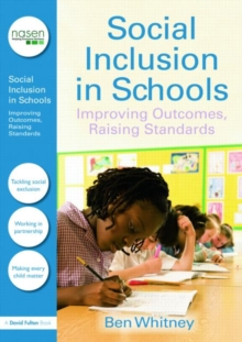 Social Inclusion in Schools : Improving Outcomes, Raising Standards, Paperback / softback Book