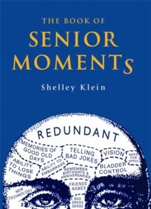 The Book of Senior Moments, Hardback Book