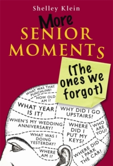 More Senior Moments (The Ones We Forgot), Hardback Book