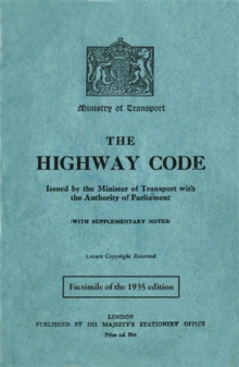 The Highway Code : Facsimile of the 1935 Edition, Hardback Book