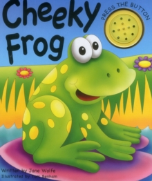 Cheeky Frog (a Noisy Book), Board book Book