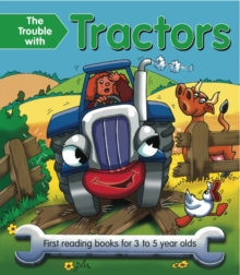 The Trouble with Tractors : First Reading Book for 3 to 5 Year Olds, Paperback / softback Book