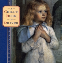 Child's Book of Prayer, Hardback Book