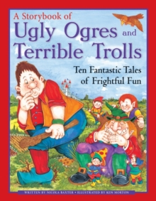 Ugly Orges & Terrible Trolls: A Storybook, Paperback / softback Book