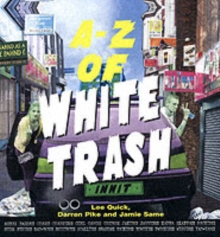 The A-Z of White Trash, Hardback Book