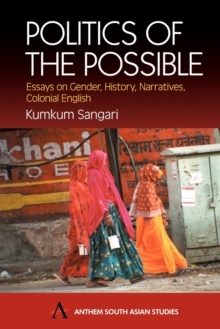 Politics of the Possible : Essays on Gender, History, Narratives, Colonial English, Paperback Book