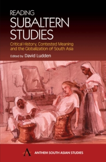 Reading Subaltern Studies : Critical History, Contested Meaning and the Globalization of South Asia, Hardback Book