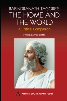 Rabindranath Tagore's The Home and the World : Modern Essays in Criticism, Hardback Book
