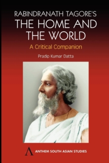 Rabindranath Tagore's The Home and the World : Modern Essays in Criticism, Paperback Book