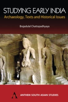 Studying Early India : Archaeology, Texts and Historical Issues, Hardback Book
