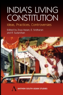 India's Living Constitution : Ideas, Practices, Controversies, Paperback Book