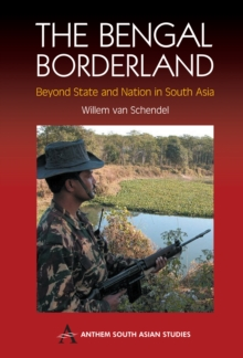 The Bengal Borderland : Beyond State and Nation in South Asia, Hardback Book