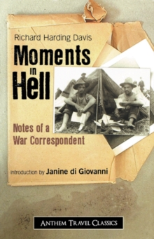 Moments in Hell : Notes of a War Correspondent, Paperback / softback Book