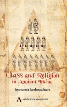 Class and Religion in Ancient India, Hardback Book