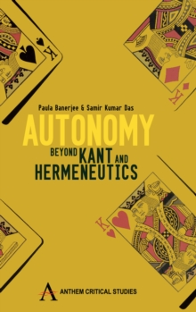 Autonomy : Beyond Kant and Hermeneutics, Hardback Book