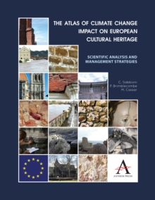 The Atlas of Climate Change Impact on European Cultural Heritage : Scientific Analysis and Management Strategies, Hardback Book