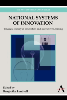 National Systems of Innovation : Toward a Theory of Innovation and Interactive Learning, Paperback / softback Book
