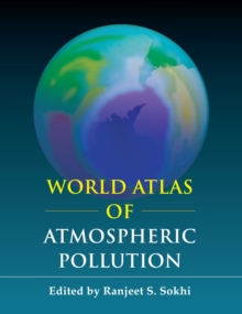 World Atlas of Atmospheric Pollution, Paperback / softback Book