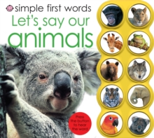 Simple First Words Let's Say Our Animals, Board book Book
