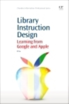 Library Instruction Design : Learning from Google and Apple, Paperback / softback Book