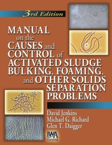 Manual on the Causes and Control of Activated Sludge Bulking, Foaming and other Solids Separation Problems, Paperback / softback Book