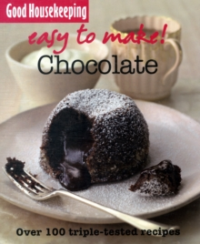 Good Housekeeping Easy to Make! Chocolate : Over 100 Triple-Tested Recipes, Paperback Book