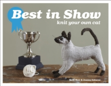 Best in Show: Knit Your Own Cat, Hardback Book