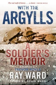 With the Argylls : A Soldier's Memoir, Paperback Book